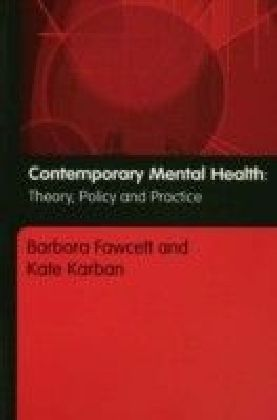Contemporary Mental Health, Theory, Policy and Practice