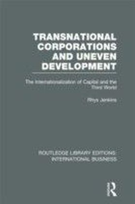 Transnational Corporations and Uneven Development (RLE International Business)