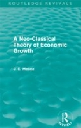 Neo-Classical Theory of Economic Growth (Routledge Revivals)