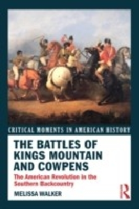 Battles of Kings Mountain and Cowpens