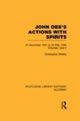 John Dee's Actions with Spirits (Volumes 1 and 2)