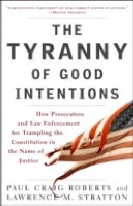 Tyranny of Good Intentions