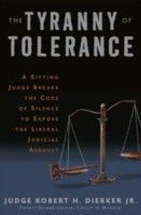 Tyranny of Tolerance
