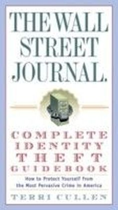 Wall Street Journal. Complete Identity Theft Guidebook