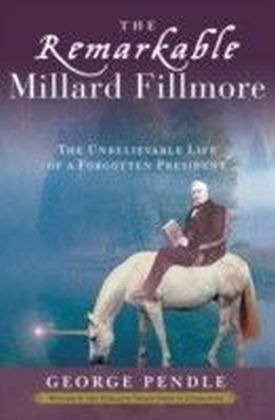Remarkable Millard Fillmore