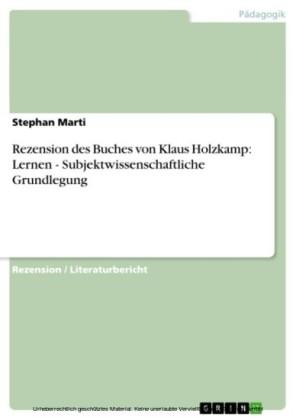 Rezension des Buches von Klaus Holzkamp: Lernen - Subjektwissenschaftliche Grundlegung