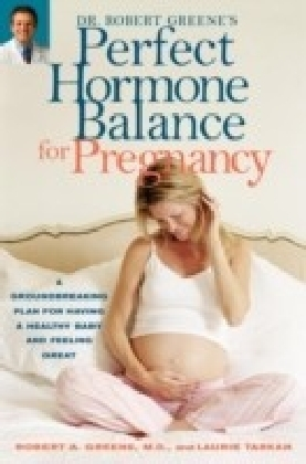 Dr. Robert Greene's Perfect Hormone Balance for Pregnancy