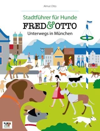 FRED & OTTO, Unterwegs in München