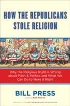 How the Republicans Stole Religion