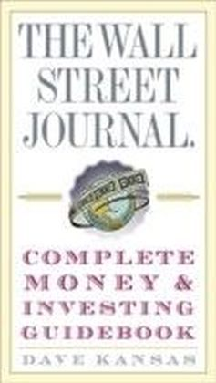 Wall Street Journal Complete Money and Investing Guidebook