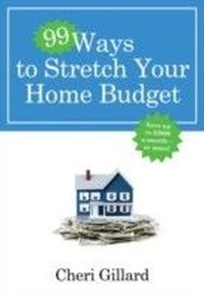 99 Ways to Stretch Your Home Budget
