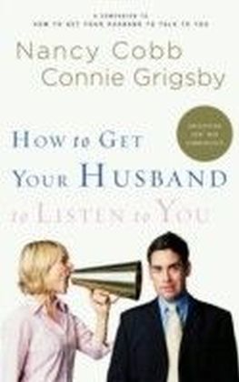 How to Get Your Husband to Listen to You