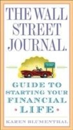 Wall Street Journal. Guide to Starting Your Financial Life