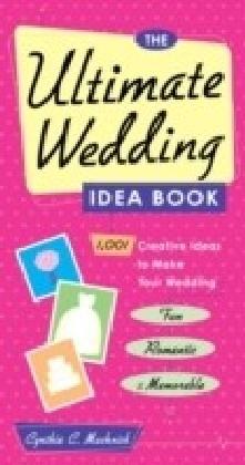 Ultimate Wedding Idea Book