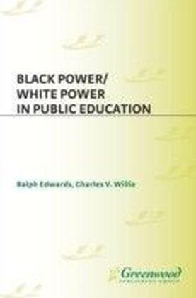Black Power/White Power in Public Education