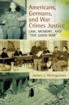 Americans, Germans, and War Crimes Justice