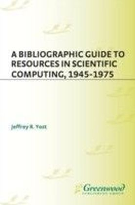 Bibliographic Guide to Resources in Scientific Computing, 1945-1975