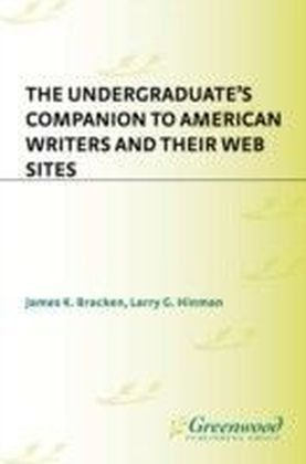 Undergraduate's Companion to American Writers and Their Web Sites