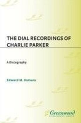 Dial Recordings of Charlie Parker: A Discography