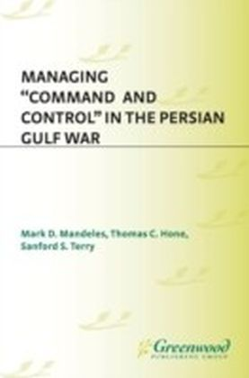 Managing Command and Control in the Persian Gulf War