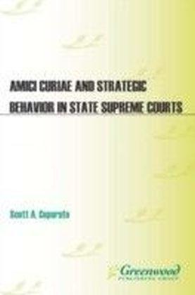 Amici Curiae and Strategic Behavior in State Supreme Courts