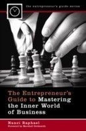 Entrepreneur's Guide to Mastering the Inner World of Business