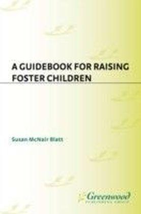 Guidebook for Raising Foster Children