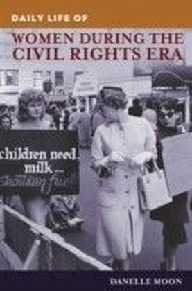 Daily Life of Women during the Civil Rights Era
