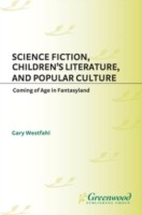 Science Fiction, Children's Literature, and Popular Culture