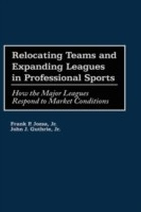 Relocating Teams and Expanding Leagues in Professional Sports