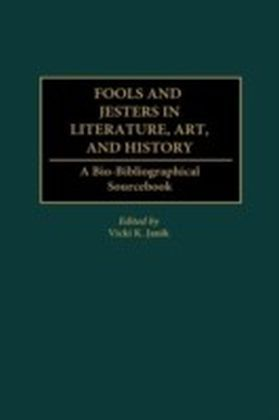 Fools and Jesters in Literature, Art, and History