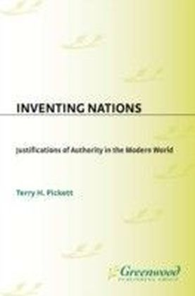 Inventing Nations: Justifications of Authority in the Modern World