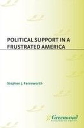 Political Support in a Frustrated America