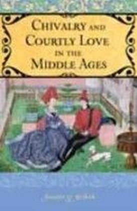Rethinking Chivalry and Courtly Love