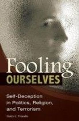 Fooling Ourselves