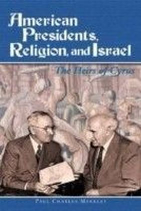 American Presidents, Religion, and Israel