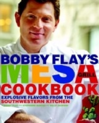 Bobby Flay's Mesa Grill Cookbook