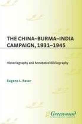 China-Burma-India Campaign, 1931-1945: Historiography and Annotated Bibliography