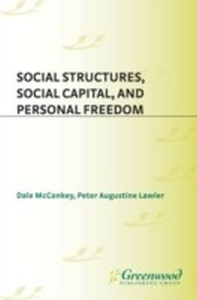 Social Structures, Social Capital, and Personal Freedom