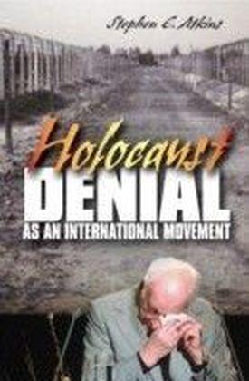 Holocaust Denial as an International Movement