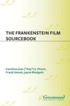 Frankenstein Film Sourcebook