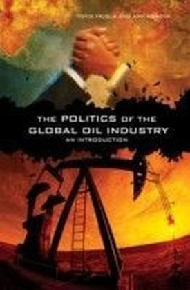 Politics of the Global Oil Industry