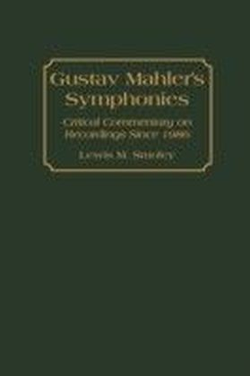 Gustav Mahler's Symphonies: Critical Commentary on Recordings Since 1986