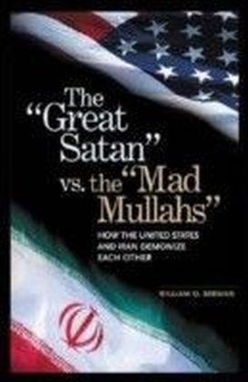 Great Satan vs. the Mad Mullahs