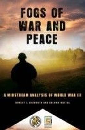 Fogs of War and Peace