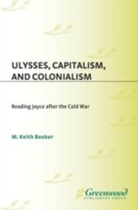 Ulysses, Capitalism, and Colonialism