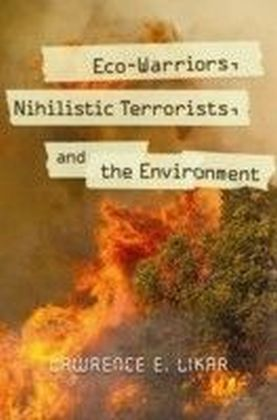 Eco-Warriors, Nihilistic Terrorists, and the Environment