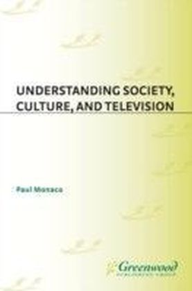 Understanding Society, Culture, and Television