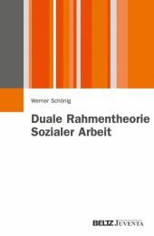 Duale Rahmentheorie Sozialer Arbeit