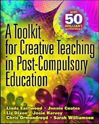 Toolkit For Creative Teaching In Post-Compulsory Education
